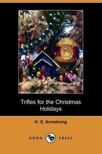 Trifles for the Christmas Holidays (Dodo Press)
