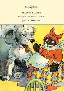 Beloved Belindy - Written and Illustrated by Johnny Gruelle