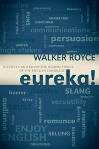 Eureka!: Discover and Enjoy the Hidden Power of the English Lang