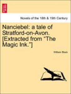 "Nanciebel: a tale of Stratford-on-Avon. [Extracted from ""The Mag"