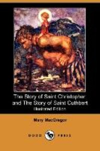 The Story of Saint Christopher and the Story of Saint Cuthbert (