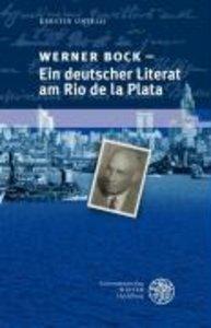 Werner Bock - Ein deutscher Literat am Rio de la Plata
