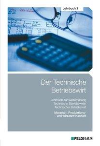 Der Technische Betriebswirt - Lehrbuch 2