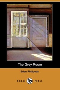 The Grey Room (Dodo Press)