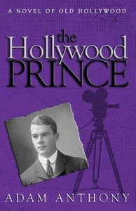 The Hollywood Prince: A Novel of Old Hollywood