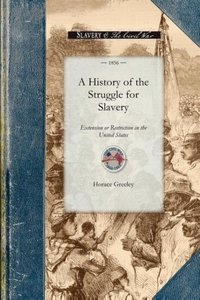 A History of the Struggle for Slavery