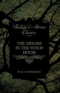 The Dreams in the Witch House (Fantasy and Horror Classics)