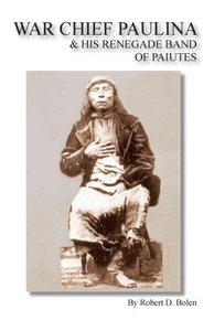 War Chief Paulina & His Renegade Band of Paiutes