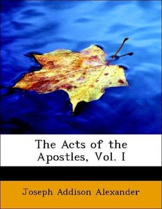 The Acts of the Apostles, Vol. I