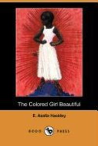 The Colored Girl Beautiful (Dodo Press)