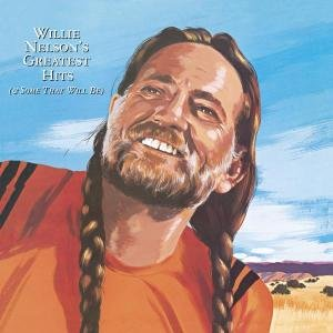 Willie Nelson's Greatest Hits (& Some That Will Be