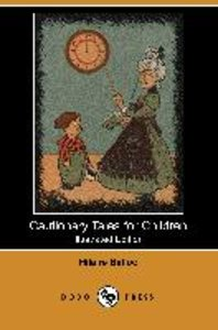 Cautionary Tales for Children (Illustrated Edition) (Dodo Press)
