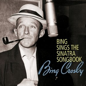 Bing Sings The Sinatra Songbook