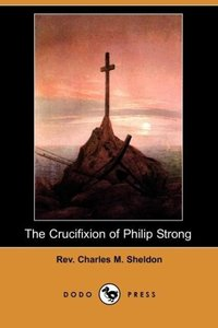 The Crucifixion of Philip Strong (Dodo Press)