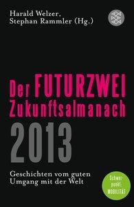Der FUTURZWEI-Zukunftsalmanach 2013