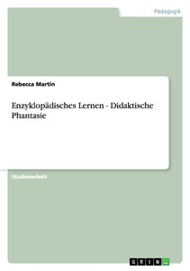 Enzyklopädisches Lernen - Didaktische Phantasie