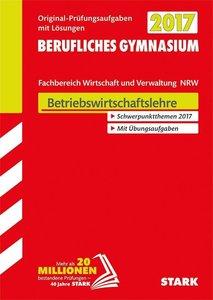 Abiturprüfung Berufliches Gymnasium Nordrhein-Westfalen 2017 - B