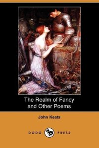 The Realm of Fancy and Other Poems (Dodo Press)