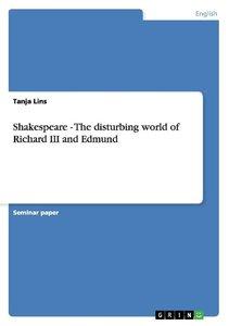Shakespeare - The disturbing world of Richard III and Edmund