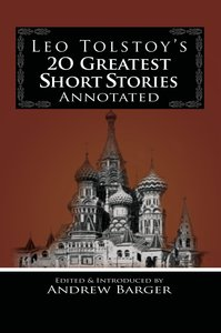 Leo Tolstoy's 20 Greatest Short Stories Annotated