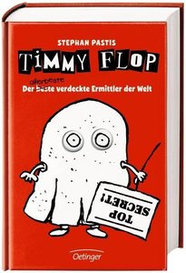 Timmy Flop. Der beste allerbeste verdeckte Ermittler der Welt