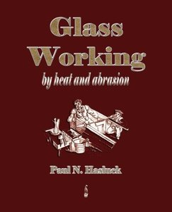 Glass Working - By Heat and Abrasion (1903)