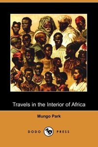 Travels in the Interior of Africa (Dodo Press)