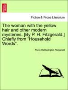 The woman with the yellow hair and other modern mysteries. [By P