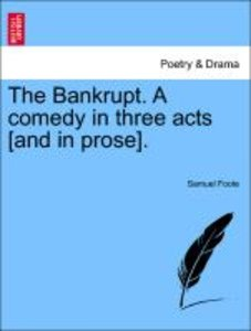 The Bankrupt. A comedy in three acts [and in prose]. A New Editi