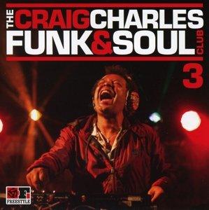 The Craig Charles Funk & Soul Club Vol.3