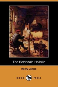 The Beldonald Holbein (Dodo Press)