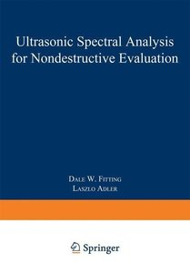 Ultrasonic Spectral Analysis for Nondestructive Evaluation