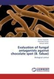 Evaluation of fungal antagonists against chocolate spot (B. faba