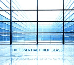 The Essential Philip Glass