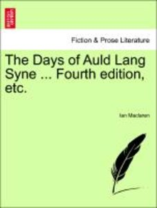 The Days of Auld Lang Syne ... Fourth edition, etc.