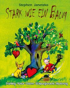 Stark wie ein Baum - Frühling, Natur, Ostern, Walpurgisnacht, Mu