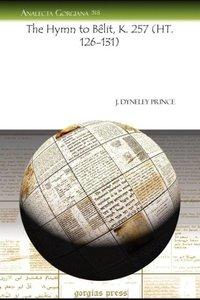 The Hymn to Belit, K. 257 (Ht. 126-131)
