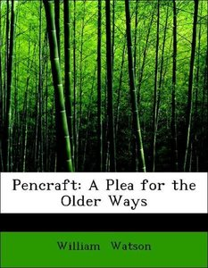 Pencraft: A Plea for the Older Ways