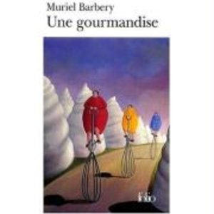 Barbery, M: Une gourmandise