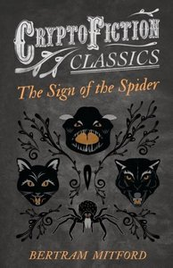 The Sign of the Spider (Cryptofiction Classics - Weird Tales of