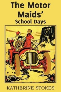 The Motor Maids' School Days
