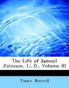The Life of Samuel Johnson, LL.D., Volume III