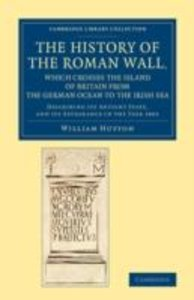 The History of the Roman Wall, Which Crosses the Island of Brita