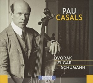 Paul Casals spielt Dvorak,Elgar,Schumann