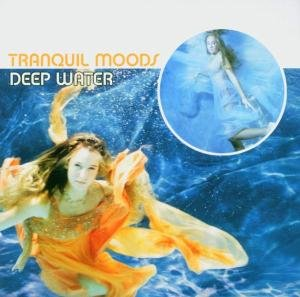 Tranquil Moods: Deep Water