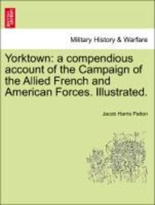 Yorktown: a compendious account of the Campaign of the Allied Fr