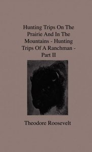 Hunting Trips on the Prairie and in the Mountains - Hunting Trip