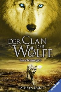 Der Clan der Wölfe. Knochenmagier