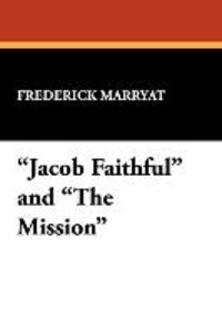 """Jacob Faithful"" and ""The Mission"""