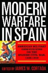 Modern Warfare in Spain: American Military Observations on the S